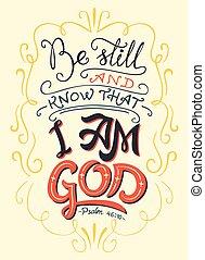 まだ, ありなさい, 引用, 知りなさい, 神, 聖書