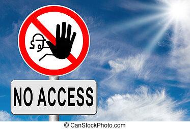 アクセス, 止まれ, いいえ