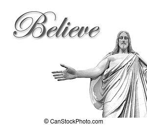イエス・キリスト, 信じなさい