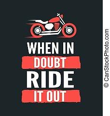 レタリング, カリグラフィー, poster., 疑い, quote., 乗車, 動機づけである, -, 活版印刷, それ, いつか, ベクトル, オートバイ, 引かれる, 外に手