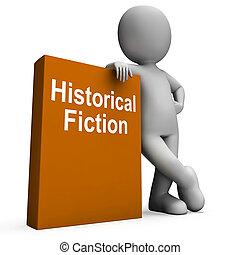 手段, 特徴, フィクション, 本, 歴史的, 本, 歴史