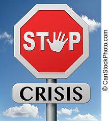 止まれ, 危機
