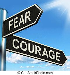 道標, おびえさせている, 勇敢である, 勇気, 恐れ, ∥あるいは∥, ショー